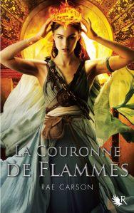 La Couronne de Flammes - Rae Carson